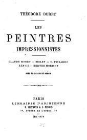 Les Peintres impressionnistes: Claude Monnet: Sisley-C. Pissaro-Renoir-Berthe Morisot