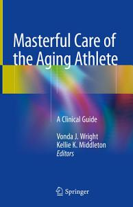 Masterful Care of the Aging Athlete PDF