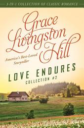 Love Endures - 2: 3-in-1 Collection of Classic Romance