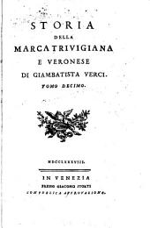 Storia della marca trivigiana e veronese: Volume 10