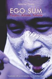 Ego Sum: Corpus, Anima, Fabula