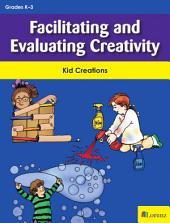 Facilitating and Evaluating Creativity: Kid Creations