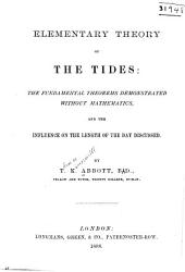 Elementary Theory of the Tides: The Fundamental Theorems Demonstrated Without Mathematics, and the Influence on the Length of the Day Discussed