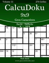 CalcuDoku 9x9 Gros Caractères - Facile à Difficile - Volume 11 - 276 Grilles