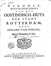 Opkomst, magt en heerlykheyt van het Oostindische huys der stadt Rotterdam