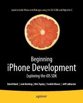 Beginning iPhone Development: Exploring the iOS SDK, Edition 2