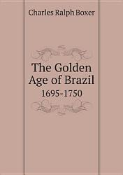 The Golden Age Of Brazil Book PDF