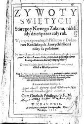 Zywoty swietych Starego y Nowego Zakonu, nakazdy dzien przez caly rok. (Leben der Heiligen). (pol.)