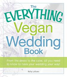 The Everything Vegan Wedding Book