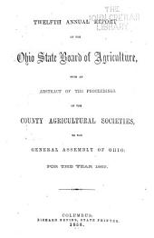 Annual Report of the Ohio State Board of Agriculture: With an Abstract of the Proceedings of the County Agricultural Societies, to the General Assembly of Ohio ..., Issue 12