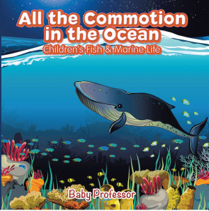 All the Commotion in the Ocean   Children s Fish   Marine Life