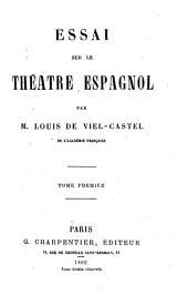 Essai sur le théatre espagnol: Volume1