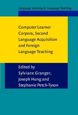 Computer Learner Corpora  Second Language Acquisition  and Foreign Language Teaching PDF