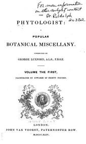 The Phytologist: A Popular Botanical Miscellany, Volume 1, Part 1