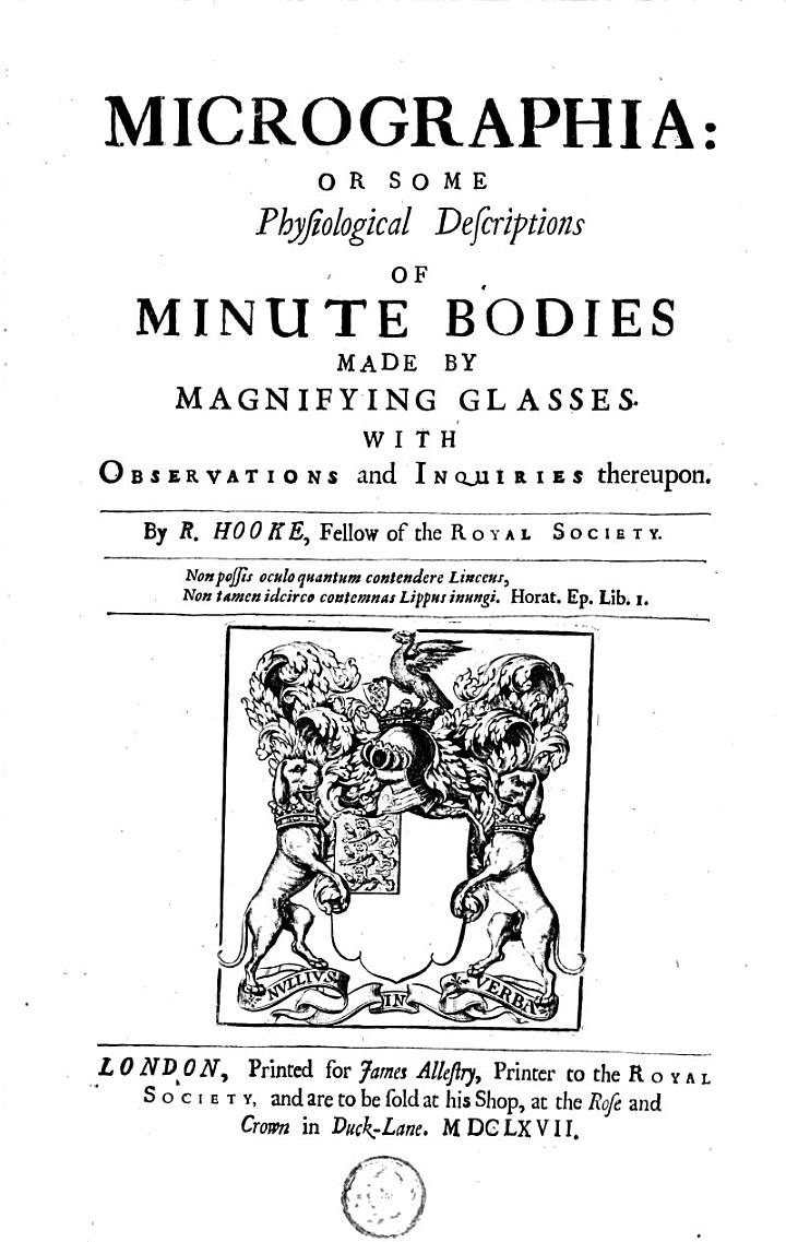 Micrographia: Or Some Physiological Descriptions Of Minute Bodies Made By Magnifying Glasses