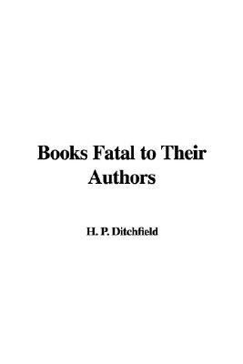 Books Fatal to Their Authors