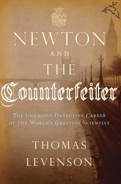 Download Newton and the Counterfeiter Book