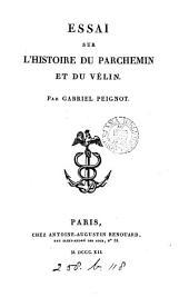 Essai sur l'histoire du parchemin et du vélin