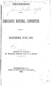 Proceedings of the Democratic National Convention, Held at Baltimore, June, 1852