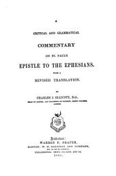 A Critical and Grammatical Commentary on St. Paul's Epistle to the Ephesians: With a Revised Translation