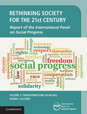 Rethinking Society for the 21st Century  Volume 3  Transformations in Values  Norms  Cultures PDF