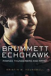 Brummett Echohawk: Pawnee Thunderbird and Artist