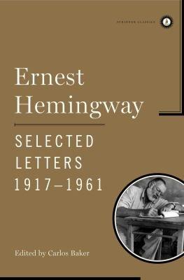 Ernest Hemingway Selected Letters 1917 1961