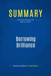 Summary: Borrowing Brilliance: Review and Analysis of Murray's Book