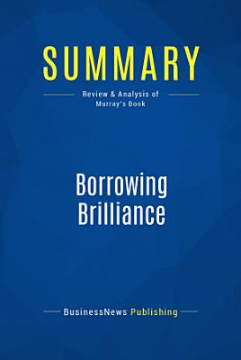 Summary  Borrowing Brilliance