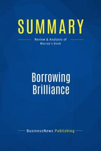 Summary  Borrowing Brilliance Book