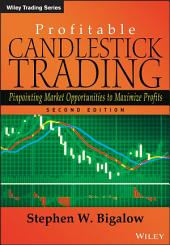 Profitable Candlestick Trading: Pinpointing Market Opportunities to Maximize Profits, Edition 2