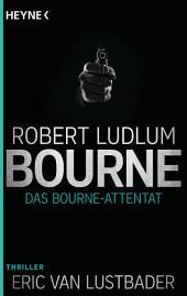 Das Bourne Attentat: Roman (und Eric Van Lustbader)