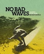 No Bad Waves: Talking Story with Mickey Munoz