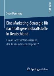Eine Marketing Strategie f  r nachhaltigere Biokraftstoffe in Deutschland PDF
