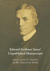 Edward Scribner Ames' Unpublished Manuscripts