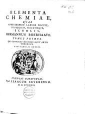 Elementa chemiae: quae anniversario labore docuit, in publicis, privatisque, scholis, Hermannus Boerhaave