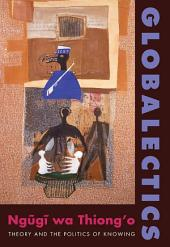 Globalectics: Theory and the Politics of Knowing