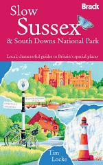 Bradt Slow Sussex & South Downs National Park