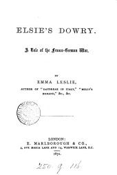 Elsie's Dowry: A Tale of the Franco-German War