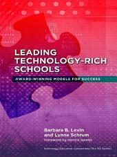 Leading Technology-Rich Schools: Award-Winning Models for Success