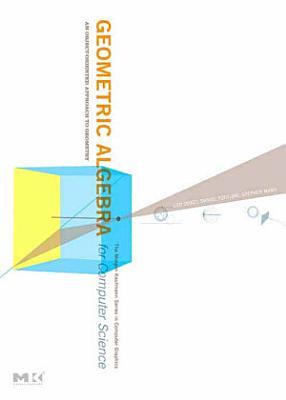 Geometric Algebra for Computer Science PDF