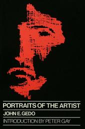 Portraits of the Artist: Psychoanalysis of Creativity and its Vicissitudes