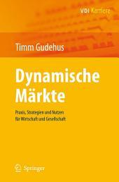 Dynamische Märkte: Praxis, Strategien und Nutzen für Wirtschaft und Gesellschaft