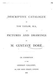 Descriptive Catalogue of Pictures and Drawings by M. Gustave Doré on Exhibition at the German Gallery, London