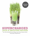 Supercharged Juice and Smoothie Recipes