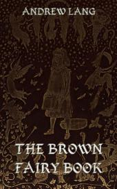 The Brown Fairy Book (Illustrated)