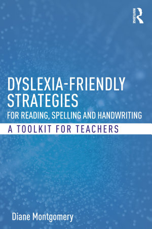 Dyslexia friendly Strategies for Reading  Spelling and Handwriting
