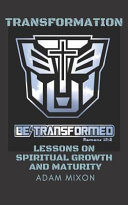 Transformation: Lessons on Spiritual Growth and Maturity
