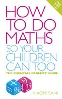 How to do Maths so Your Children Can Too