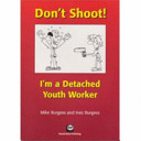 Don t Shoot  I m a Detached Youth Worker PDF